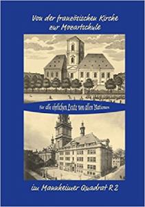 Volker Keller: Von der französischen Kirche zur Mozartschule im Mannheimer Quadrat R 2
